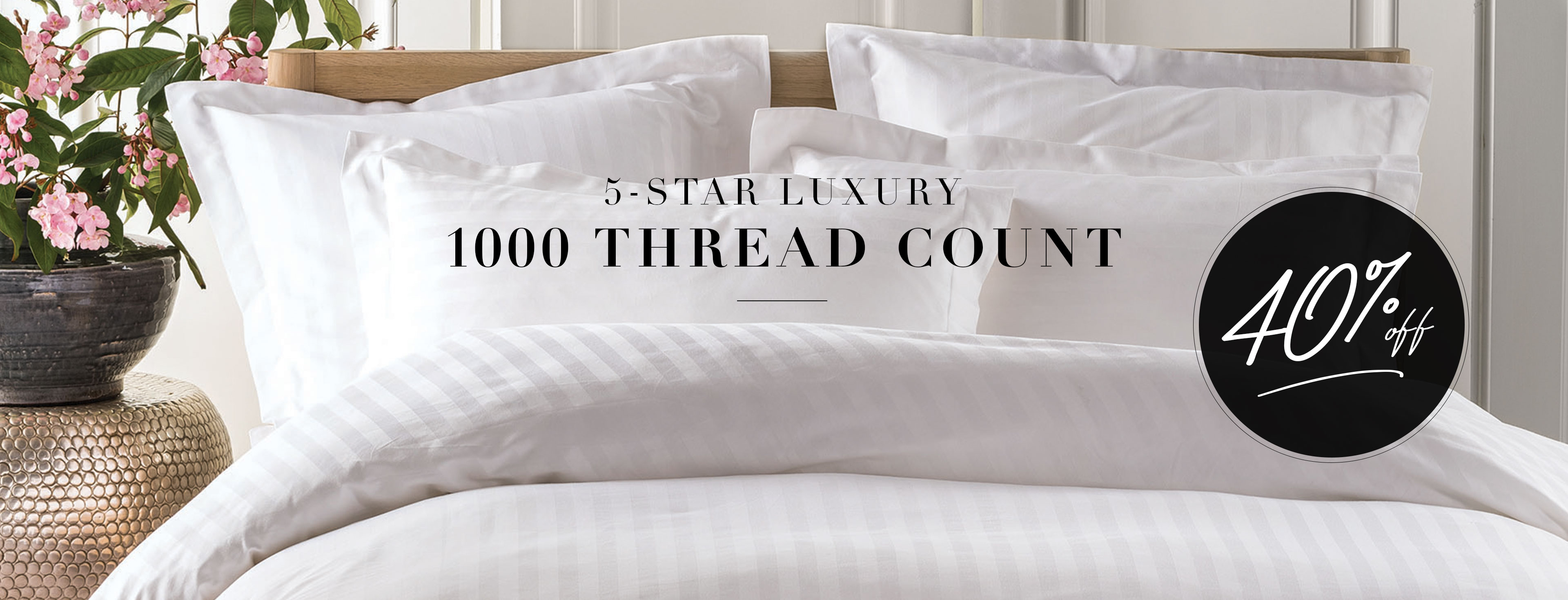 40% Off 1000 Thread Count